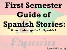 Spanish 1 Curriculum for 1st semester: Stories and MovieTalk