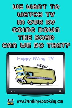 Here is our answer to: We Want To Watch TV In Our RV Going Down The Road Can We Do That?  we want to use our laptop and bedroom tv. the rental place said you could while the rv is moving using the generator. http://www.everything-about-rving.com/we-want-to-watch-tv-in-our-rv-going-down-the-road-can-we-do-that.html