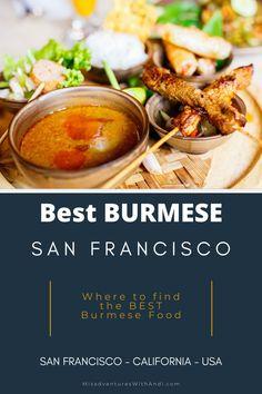 Best Burmese Food In San Francisco In 2020 Travel Eating Travel Food Foodie Travel