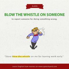 Blow the whistle Advanced English Vocabulary, English Teaching Resources, English Grammar Worksheets, Learn English Grammar, English Vocabulary Words, Learn English Words, Slang English, English Vinglish, English Idioms