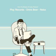 Play Records - Drink Beer - Relax - From The Ministry Of Audio Pleasure Vinyl Music, Vinyl Art, Vinyl Records, Reggae Music, My Music, Pete Mckee, Vinyl Junkies, Smart Art, Record Players