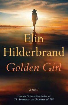 Golden Girl: A Novel / Elin Hilderbrand