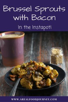 How to make a brussel sprout side dish in your instapot! Complete with bacon!