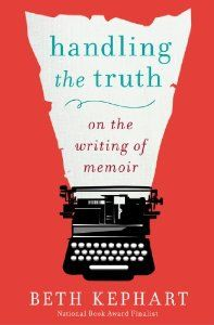 Writing Lessons: Telling the Truth When Writing Memoir, with Beth Kephart - Marion Roach