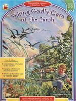 Taking Godly Care of the Earth (2-5): Stewardship Lessons in Creation Care