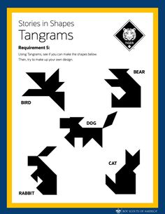 Use this as a guide for using tangrams. Can the scouts make all these animal shapes?