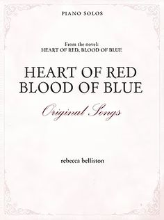 Heart of Red Piano Solo Album: 11 original piano solos based on the novel, #HeartofRed #BloodofBlue by Rebecca Belliston