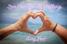 Positive Parents: Love Courageously Challenge - Day Four (Courageous Love is Kind Love)