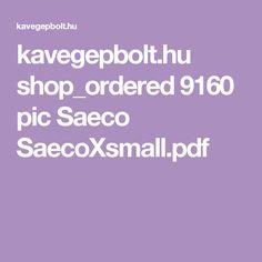 kavegepbolt.hu shop_ordered 9160 pic Saeco SaecoXsmall.pdf