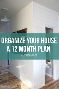 Organize your house! A 12 month plan