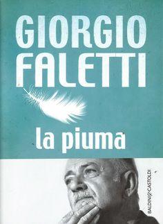 La piuma è un libro di Giorgio Faletti pubblicato da Baldini & Castoldi nella collana Romanzi e racconti: acquista su IBS a 11.05€!