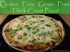 This Deep Dish Recipe Is The Last Pizza Crust Recipe You Will Ever Need! Gluten Free, Grain Free, Nut free, and AMAZING!