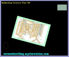 Woodworking Furniture Plans Pdf 123933 - Woodworking Plans and Projects!