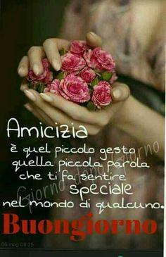 Sei Speciale Amica Mia Frasi Del Buongiorno Good Morning
