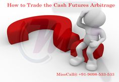 How to Trade the Cash Futures Arbitrage: The above strategies along with many other strategies are use by the technical analysts in the advisory firm. Money Classic Research is one such advisory firm which provides accurate stock market tips in the form of equity tips or Intraday trading tips.