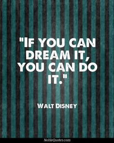 """If you can dream it, you can do it."" ~Walt Disney #wisdom #quotes #motivation"