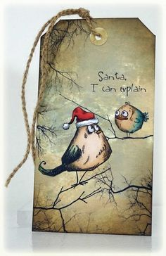 I can explain by - Cards and Paper Crafts at Splitcoaststampers. Interesting techniques used in this tag. Crazy Bird, Crazy Cats, Crazy Animals, Christmas Gift Tags, Christmas Cards, Christmas Events, Funny Christmas, Tim Holtz Stamps, Karten Diy