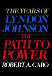 1st of 4 (3 have been written) about the life of Lyndon Johnson, and one of the best biographies of all times. Caro is an amazing biographer.  His book, The Power Broker, about the life of Robert Moses of NYC is also a magnificent biography.