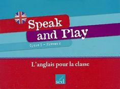 Speak and play : cycle 3 niveau 2 http://0753649j.esidoc.fr/search.php?pid=&action=Record&id=0753649j_28908&num=35&total=110