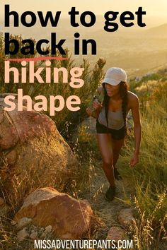 Miss Adventure Pants Climb Your Mountain Ready to get back in shape for hiking backpacking or trail running after a break Heres how to build a beginner workout plan that. Backpacking For Beginners, Backpacking Tips, Hiking Tips, Camping And Hiking, Hiking Gear, Hiking Backpack, Hiking Boots, Kayak Camping, Ultralight Backpacking