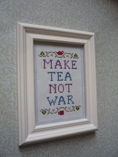 Make Tea Not War cross stitch sampler by knitforvictory on Etsy, $55.00