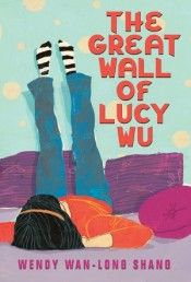 THE GREAT WALL OF LUCY WU by Wendy Shang