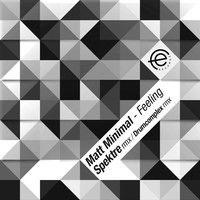 Matt Minimal - Felling / Teaser Incl Spektre & Drumcomplex Remixes by Matt Minimal ( OFFICIAL ) on SoundCloud