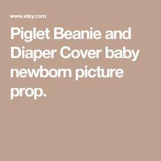 Piglet Beanie and Diaper Cover baby newborn picture prop. Képek  Újszülöttekről 12d41c5a7b
