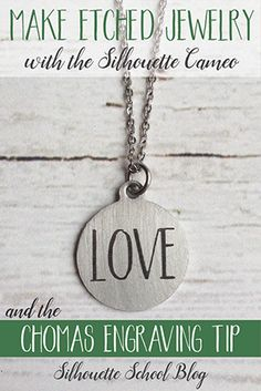 Make Etched Jewelry with the Silhouette Cameo
