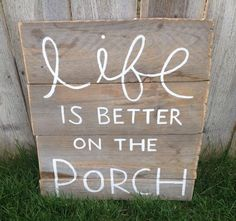 Life is better on the Porch on Etsy, $30.00