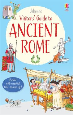 Usborne Visitors' Guide to Ancient Rome.  This spoof travel guide covers all aspects of Ancient Roman life, from how Romans farmed and what they ate to Roman gods and how they were worshipped.
