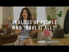 """Jealous Of People Who """"Have It All?"""" This May Help."""
