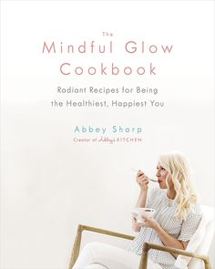 "Read ""The Mindful Glow Cookbook Radiant Recipes for Being the Healthiest, Happiest You"" by Abbey Sharp available from Rakuten Kobo. **Gold Winner, 2019 Taste Canada Awards - Health and Special Diets Cookbooks Cheeky registered dietitian, food lover, an. Hawaiian Burger, Drink Recipe Book, Butternut Squash Mac And Cheese, Veggie Chili, Healthy Cook Books, Chocolate Stout, Cauliflower Curry, Sticky Toffee, Nigella Lawson"