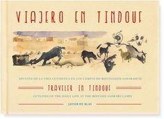#LIBRO #ILUSTRACION #CROWDFUNDING - Un diario dónde deliciosas acuarelas, dibujos y anotaciones escritas in situ ilustran la vida cotidiana en los campos de refugiados saharauis.  Crowdfunding Verkami: http://www.verkami.com/projects/12260-viajero-en-tindouf