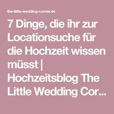 7 Dinge, die ihr zur Locationsuche für die Hochzeit wissen müsst | Hochzeitsblog The Little Wedding Corner
