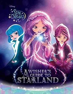 The Hardcover of the A Wisher's Guide to Starland (Star Darlings Series) by Disney Book Group, Disney Storybook Art Team Tween Girls, Toys For Girls, Miraculous, Dc Comics, Font Design, Harry Potter, Star Wars, Star Darlings, Kawaii