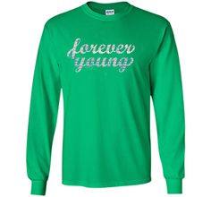 Attractive Forever Young Lyrics 2017 T Shirt