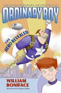 Extraordinary Adventures of Ordinary Boy Book 1: The hero revealed by William Boniface.  Click the cover image to check out or request the children's books kindle.