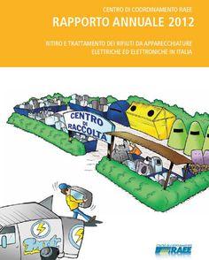 La raccolta dei rifiuti da apparecchiature elettriche ed elettroniche, chiamati anche Rifiuti RAEE, ha segnato un netto miglioramento nel 2012 rispetto al 2011, in  Italia.