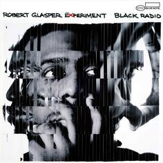 Robert Glasper Experiment's 'Black Radio' chartered new territory as a unique scrapbook of hip-hop, jazz, neo-soul and R&B with genre-crossing guests. Vinyl Cover, Lp Vinyl, Vinyl Records, Cover Art, Juno Records, Lp Cover, Mos Def, Neo Soul, Miles Davis