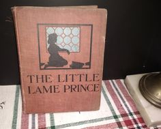 Antique Hardcover Childrens Book The Little Lame Prince and His Traveling Cloak, by Miss Mulock, copyright 1900 by TattooedSistersAntiq on Etsy