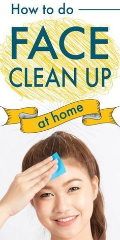 How To Do Face Clean Up At Home #clearskin #face #cleanface #facecleanup #diy #diyskin #cleanup #cleanser #beauty #beautytips
