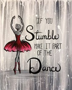 View Paint and Sip Artwork - Pinot's Palette - Trend Gracious Quotes 2019 Dancer Quotes, Ballet Quotes, Quotes On Dance, Dance Sayings, Dance Memes, Me Quotes, Motivational Quotes, Inspirational Quotes, Music Quotes