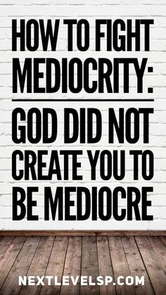 Fighting Mediocrity: God Didn't Create You to be Mediocre Spiritual Inspiration, Life Inspiration, How To Better Yourself, Create Yourself, Cheer Quotes, Dear Self, Love Tips, Psychology Facts, Daily Motivation