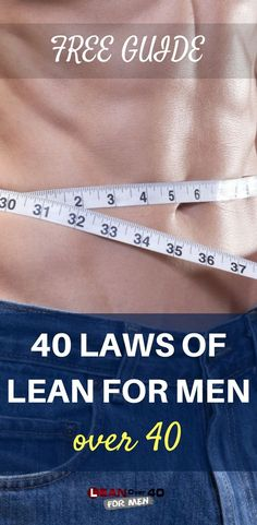 FREE Guide. 40 Laws of Lean For Men Over 40.