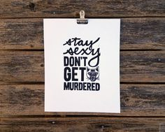 Stay Sexy Don't Get Murdered art  8x10 linocut by RebelRoadCompany