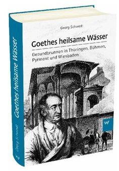 Georg Schwedt schreef een boek over het bezoek van Goethe aan de heilzame bronnen:  Goethes heilsame  Wässer   Gesundbrunnen  in  Thüringen,  Böhmen,  Pyrmont  und  Wiesbaden