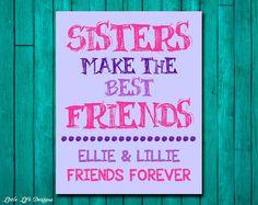 Little Girls Wall Art. Children's Wall Art. Sisters Make the Best Friends. Sister Wall Art. Big Sister Gift. Sorority Friends Forever, on Etsy, $8.00
