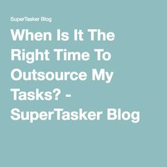 For many #smallbusiness owners, the idea of #outsourcing tasks is something big businesses do, and don't really consider it for themselves. Don't put yourself in that box! supertasker.com  #BlogPost