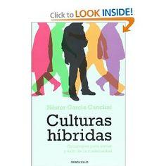 Culturas hibridas. Estrategias para entrar y salir de la modernidad (Spanish Edition): Nestor Garcia Canclini: 9786074296150: Amazon.com: Books